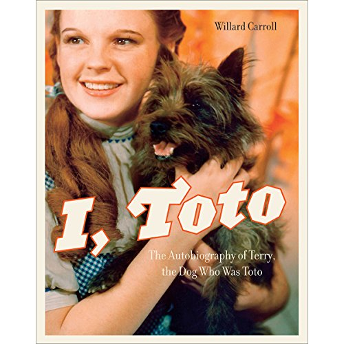 (I, Toto: The Autobiography of Terry, the Dog Who Was Toto)