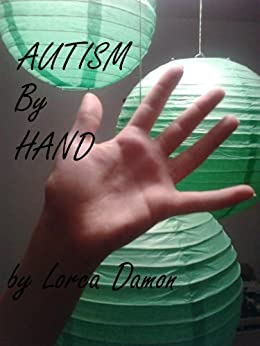 Autism By Hand by [Damon, Lorca]