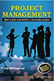 Project Management: How to Plan and Deliver a Successful Project