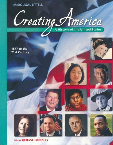 - Creating America: 1877 to the 21st Century: Student Edition (C) 2007 2007