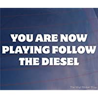 You are Now Playing Follow The Diesel Funny Car Stickers Bumper Sticker Car Window Decal MacBook Laptop Stickers Van Sticker Vinyl Removable Novelty Gifts Idea