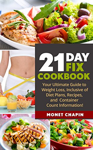 21 Day Fix Cookbook: Your Ultimate Guide, Inclusive