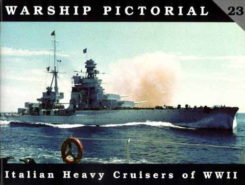 Download Warship Pictorial No. 23 - Italian Heavy Cruisers of World War II pdf epub