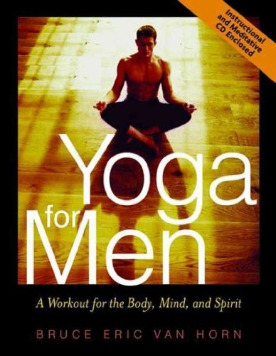 Yoga for Men: A Workout for the Body, Mind, and Spirit [With CD]YOGA FOR MEN: A WORKOUT FOR THE BODY, MIND, AND SPIRIT [WITH CD] by Van Horn, Bruce Eric (Author) on Apr-01-2002 Paperback