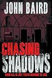 Chasing Shadows, John Baird, 1907939083