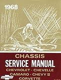Chassis Service Manual: Chevrolet, Chevelle, Camaro, Chevy II and Corvette - Corvette Body Service Manual, 1968