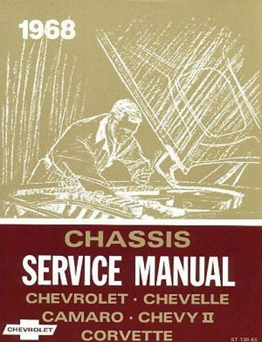 - 1968 CHEVROLET REPAIR SHOP & SERVICE MANUAL - INCLUDES: Chevrolet Biscayne, Bel Air, Impala, Caprice, Chevelle, 300, Deluxe, Malibu, Concours, Estate, SS-396, Chevy II, Nova, Camaro, RS, SS, Z-28, and Corvette 68