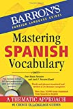 Mastering Spanish Vocabulary (Barron's Foreign Language Guides)