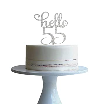 Hello 55 Cake Topper For 55th Birthday Party Decorations Silver
