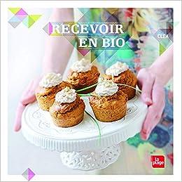 Recevoir en bio  Amazon.fr  Clea, Myriam Gauthier-Moreau  Livres eccf0c6a996
