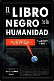 El libro negro de la humanidad: Crónica de las grandes