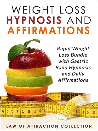Weight Loss Hypnosis and Affirmations: Rapid Weight Loss Bundle with Gastric Band Hypnosis and Daily Affirmations