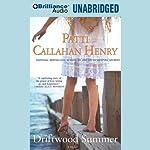 Driftwood Summer | Patti Callahan Henry