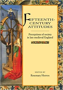 Book Fifteenth-Century Attitudes: Perceptions of Society in Late Medieval England (1997-02-13)