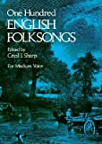 One Hundred English Folksongs (Dover Song Collections)