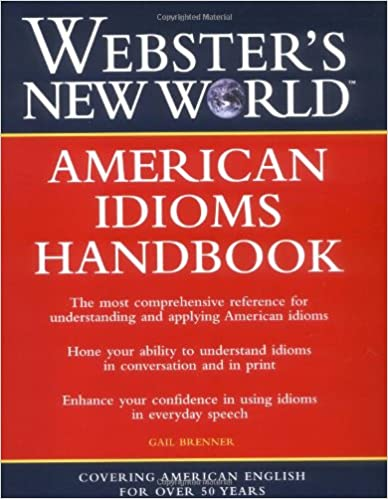 Websters new world american idioms handbook gail brenner websters new world american idioms handbook 1st edition fandeluxe Choice Image