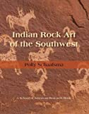 Indian Rock Art of the Southwest (School of American Research Southwest Indian Arts Series)