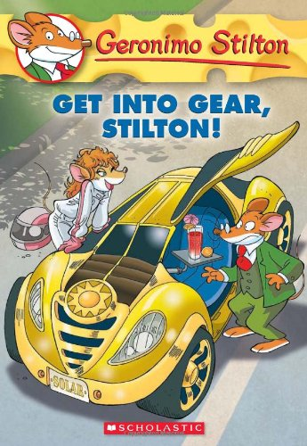Get Into Gear; Stilton!: 54 (Geronimo Stilton)