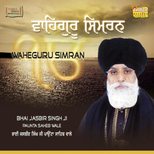 Waheguru Simran by Bh.Jasbir Singh Ji Paunta Sahib Waley ...