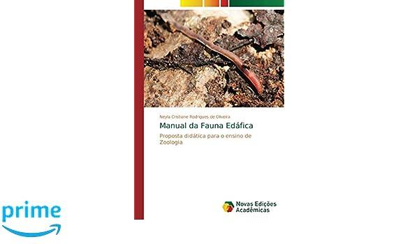 Manual da Fauna Edáfica: Proposta didática para o ensino de Zoologia (Portuguese Edition): Neyla Cristiane Rodrigues de Oliveira: 9786139639274: Amazon.com: ...