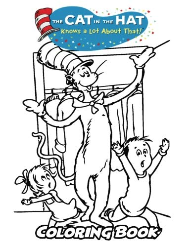 The Cat in the Hat Knows a Lot About That! Coloring Book: Coloring Book for Kids and Adults, Activity Book with Fun, Easy, and Relaxing Coloring Pages (Perfect for Children Ages 3-5, 6-8, 8-12+)