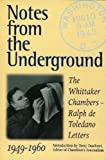 img - for Notes from the Underground: The Whittaker Chambers--Ralph De Toledano Letters, 1949-1960 book / textbook / text book
