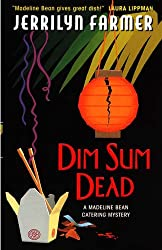 Dim Sum Dead: A Madeline Bean Culinary Mystery (A Madeline Bean Catering Mystery)