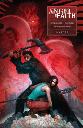 Angel and Faith: Season Ten Volume 3 - United (Buffy the Vampire Slayer)