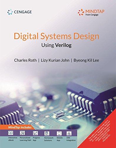 Digital Systems Design Using Verilog Roth Charles H Jr And Lizy Kurian John 9789386650375 Amazon Com Books