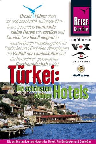 Türkei: Die schönsten kleinen Hotels: Für Entdecker und Genießer