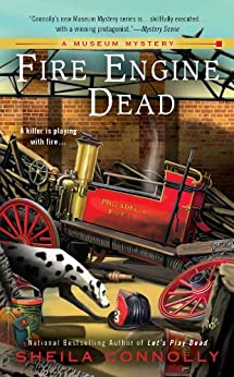 Fire Engine Dead (A Museum Mystery Book 3) by [Connolly, Sheila]
