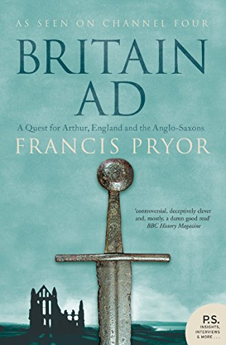 Britain AD: A Quest for Arthur, England and the (Ad Rulers)