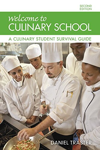 Welcome To Culinary School  A Culinary Student Survival Guide  2Nd Edition
