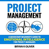 #7: Project Management: Project Management for Beginners: A Quickstart Beginner's Guide to Emotional Intelligence for Project Managers