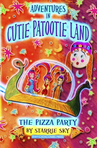 Adventures in Cutie Patootie Land and The Pizza Party ...