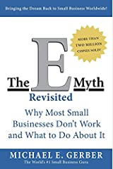 The E-Myth Revisited: Why Most Small Businesses Don't Work and What to Do About It Paperback