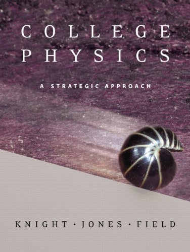 College Physics: A Strategic Approach with Mastering Physics