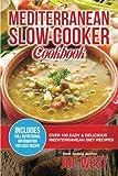Mediterranean Diet: Mediterranean Slow Cooker Cookbook - Over 100 Easy & Delicious Mediterranean Diet Recipes (Mediterranean Diet, Slow Cooker ... Diet For Beginners, Mediterranean Recipes)