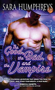 The Good, the Bad, and the Vampire (Dead in the City Book 4) by [Humphreys, Sara]