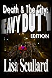 Death and the City: Heavy Duty Edition, Lisa Scullard, 1483995372