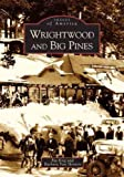 img - for Wrightwood and Big Pines (CA) (Images of America) book / textbook / text book