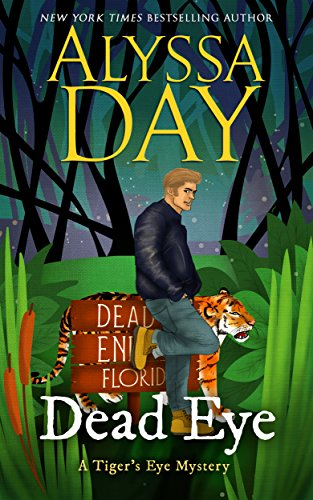 DEAD EYE: Tiger's Eye Mysteries by [Day, Alyssa]