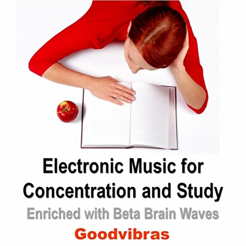 Electronic Music for Concentration and Study (Enriched With Beta Brain Waves)