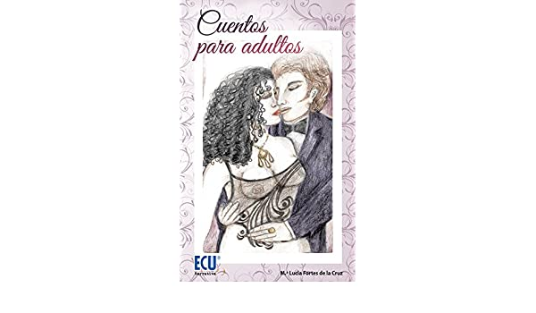 Amazon.com: Cuentos para adultos (Spanish Edition) eBook: Mª Lucía Fortes de la Cruz: Kindle Store