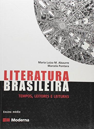 Literatura Brasileira. Tempos, Leitores E Leituras