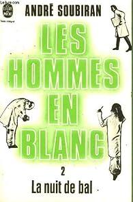Les hommes en blanc, tome 2 : La nuit de bal par André Soubiran