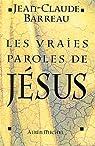 Les vraies paroles de Jésus par Barreau
