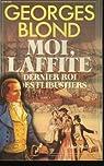 Moi, Laffite, dernier roi des flibustiers par Blond