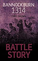 Battle Story: Bannockburn 1314