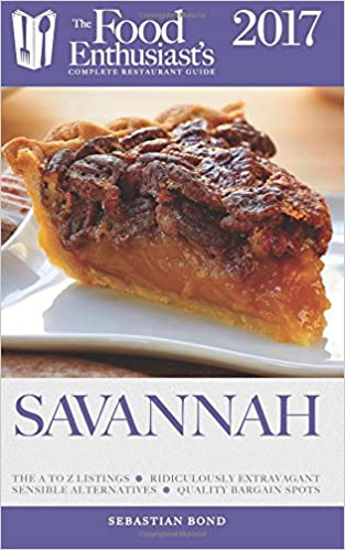 |DOCX| Savannah - 2017 (The Food Enthusiast's Complete Restaurant Guide). domain acerca service taken careers Tommy complete